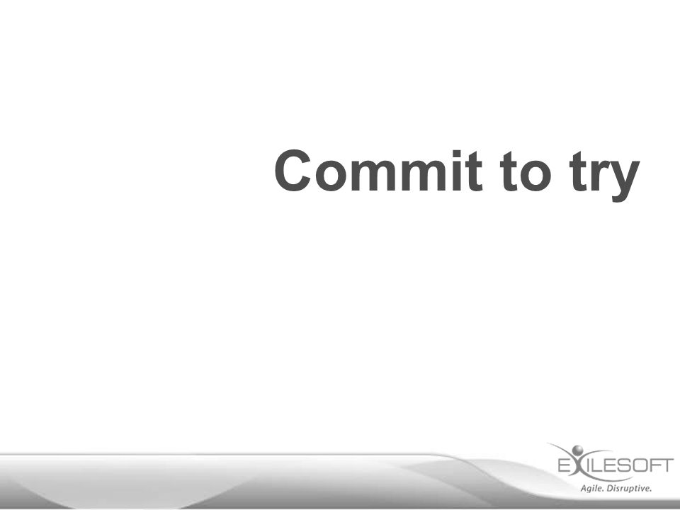 Commit to try