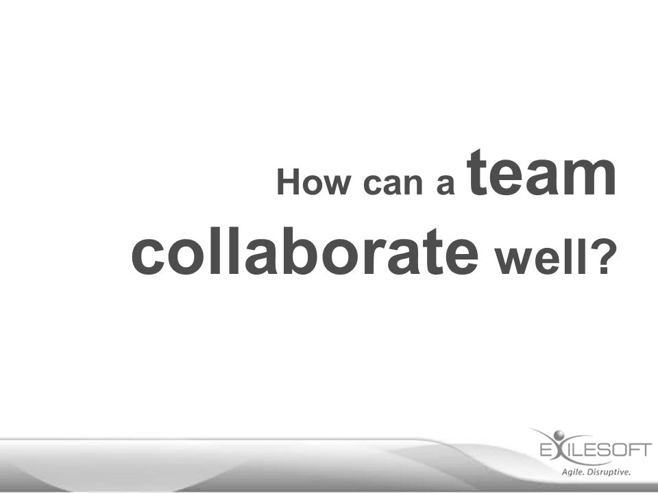 How can a team collaborate well?