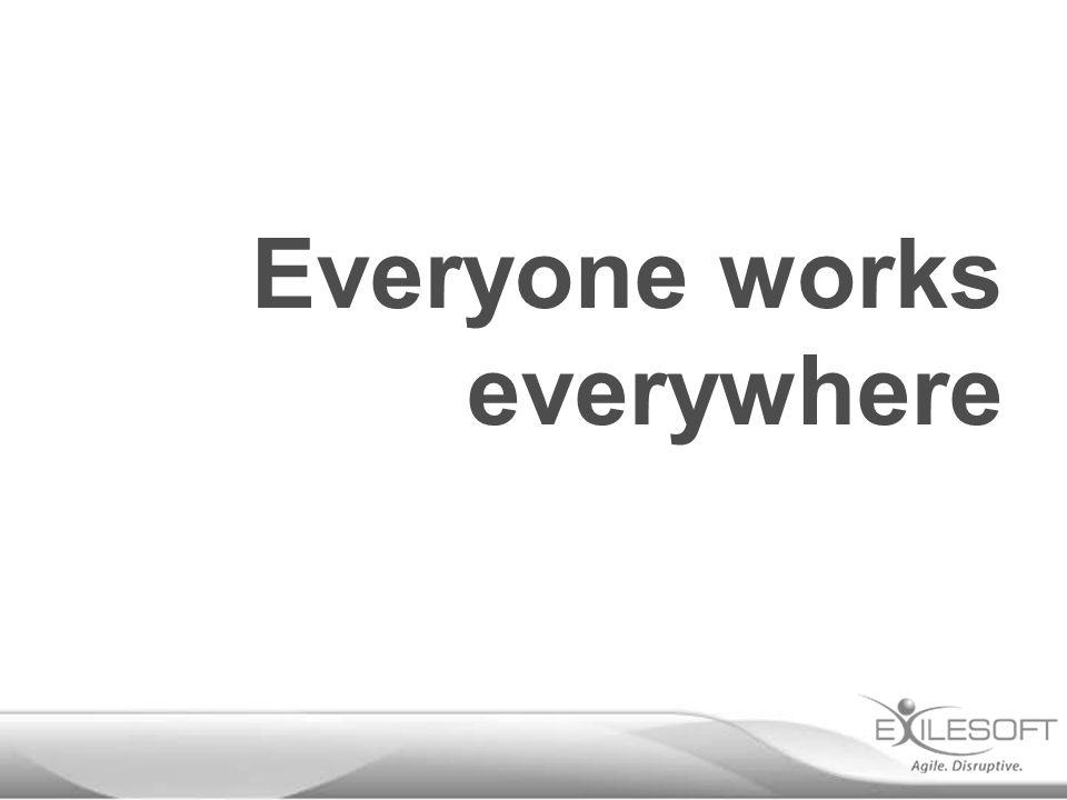 Everyone works everywhere
