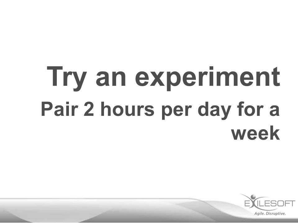 Pair 2 hours per day for a week