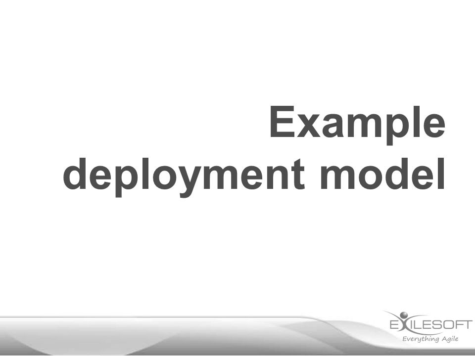 Example deployment model