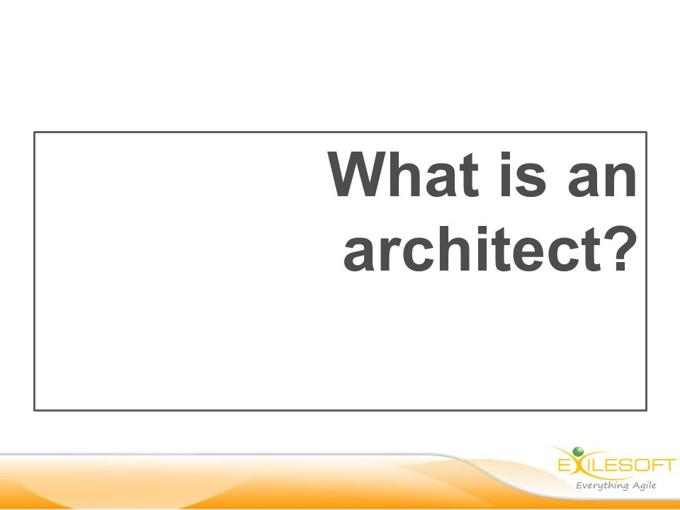 What is an architect