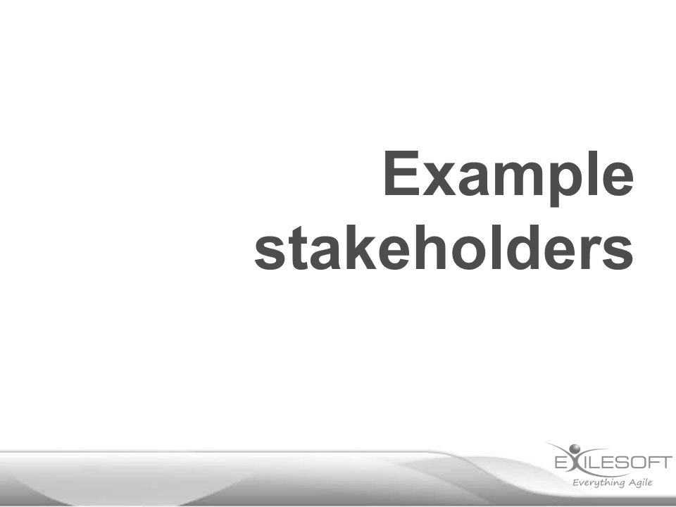 Example stakeholders