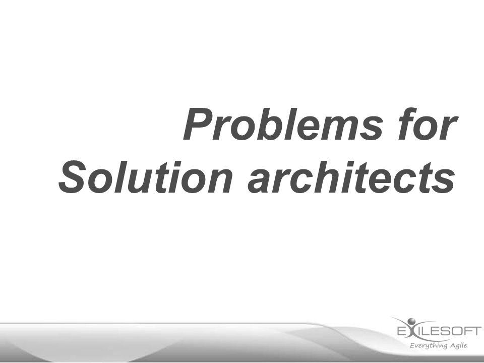 Problems for Solution architects
