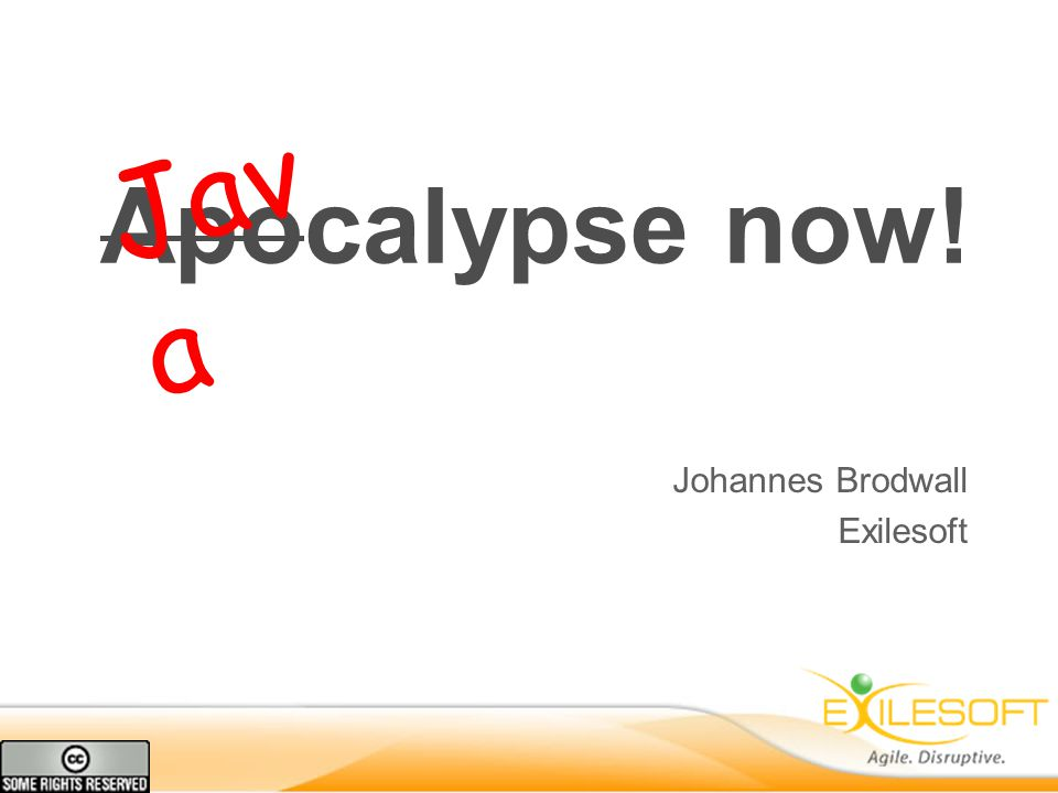 Apocalypse now! Johannes Brodwall Exilesoft Jav a