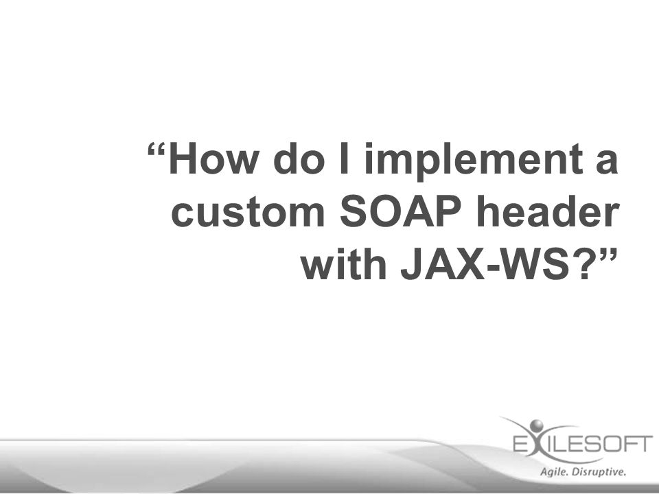 """""""How do I implement a custom SOAP header with JAX-WS?"""""""