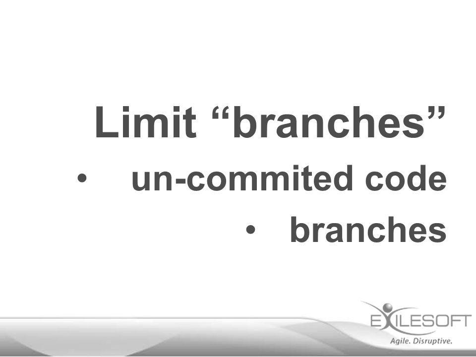 un-commited code branches