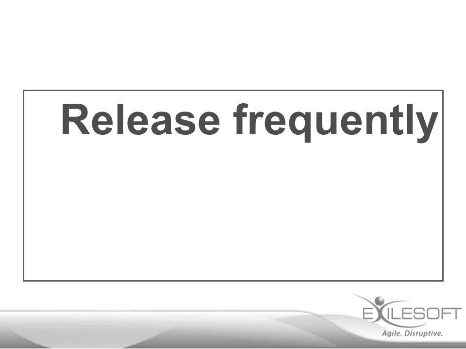 Release frequently