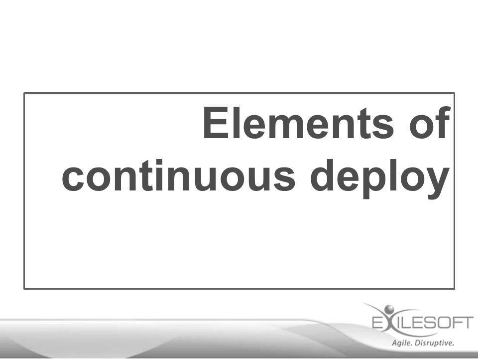 Elements of continuous deploy