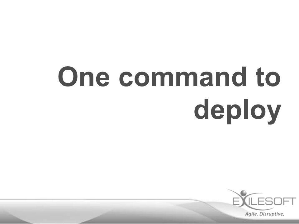 One command to deploy