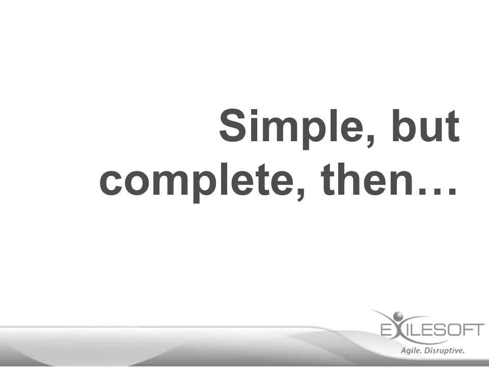 Simple, but complete, then…