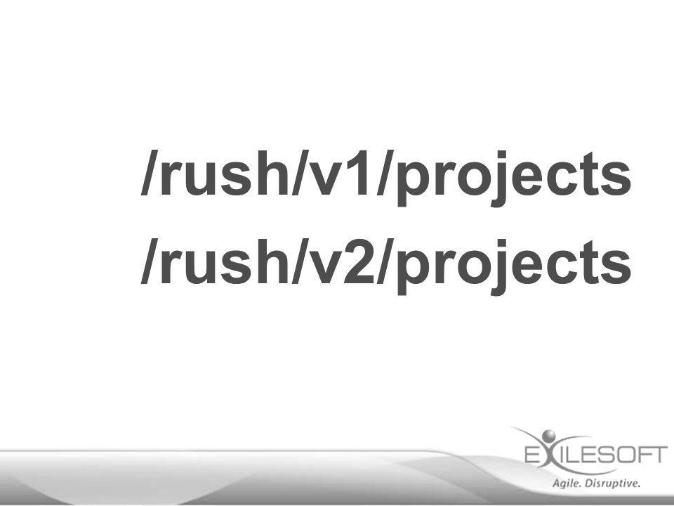 /rush/v1/projects /rush/v2/projects