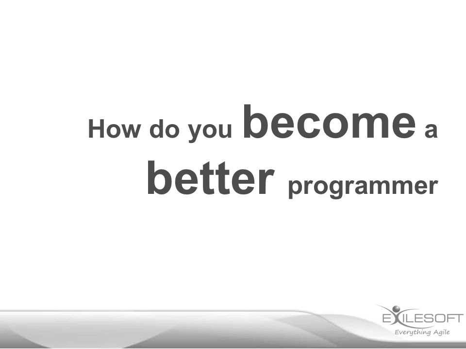 How do you become a better programmer