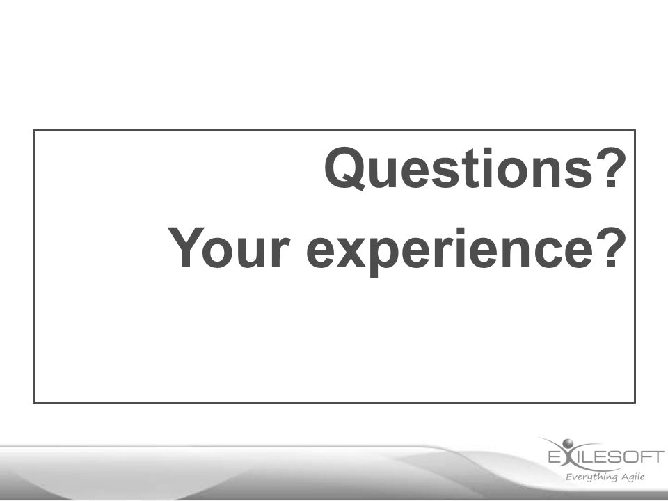 Questions Your experience