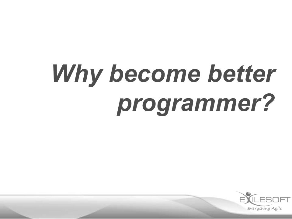 Why become better programmer