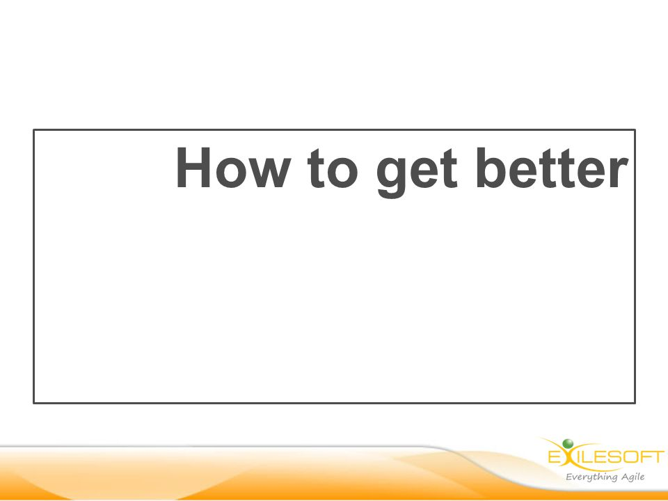 How to get better