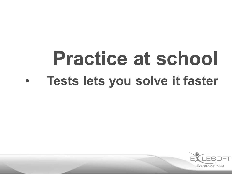 Tests lets you solve it faster