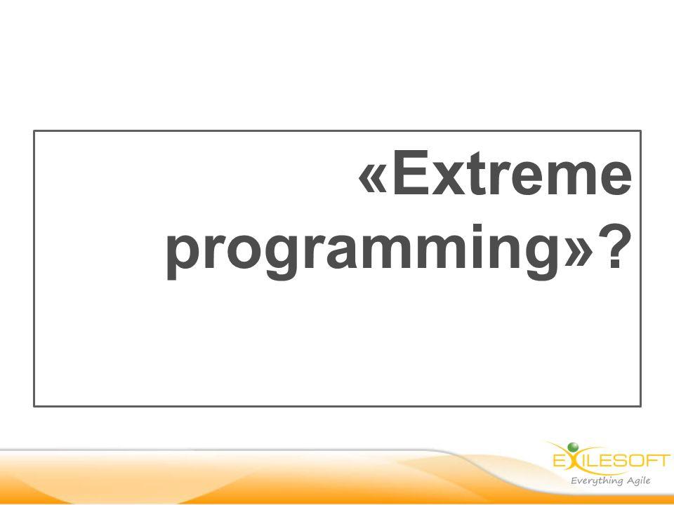 «Extreme programming»