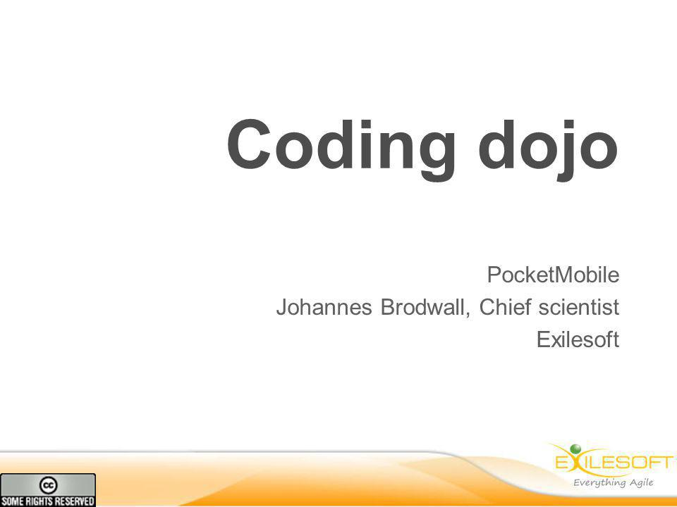 Coding dojo PocketMobile Johannes Brodwall, Chief scientist Exilesoft
