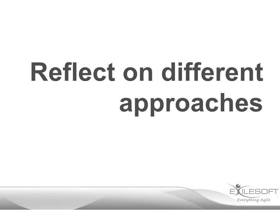 Reflect on different approaches