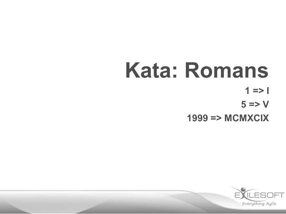 Kata: Romans 1 => I 5 => V 1999 => MCMXCIX