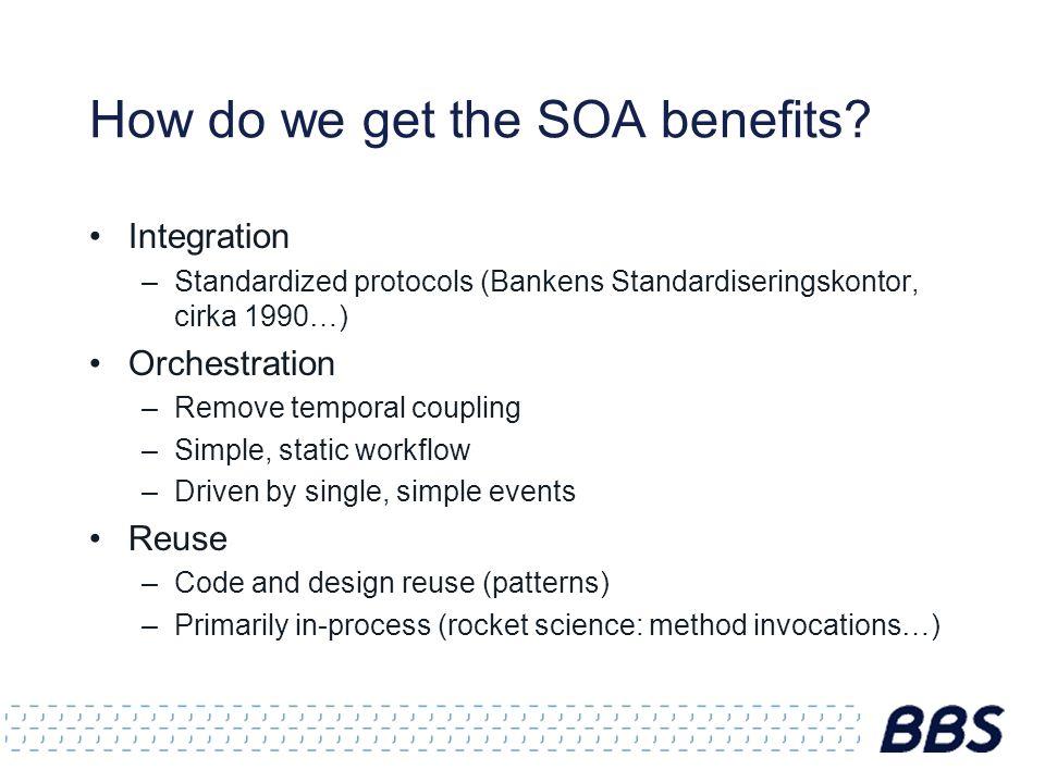 How do we get the SOA benefits.