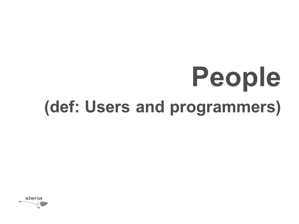 People (def: Users and programmers)
