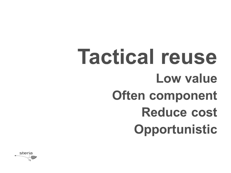 Low value Often component Reduce cost Opportunistic