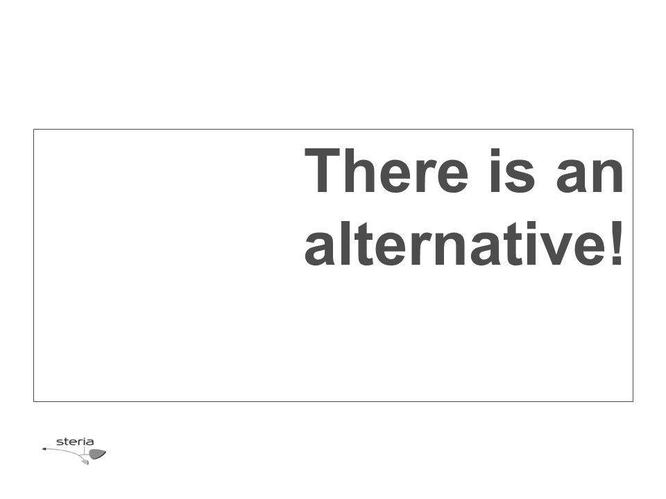 There is an alternative!