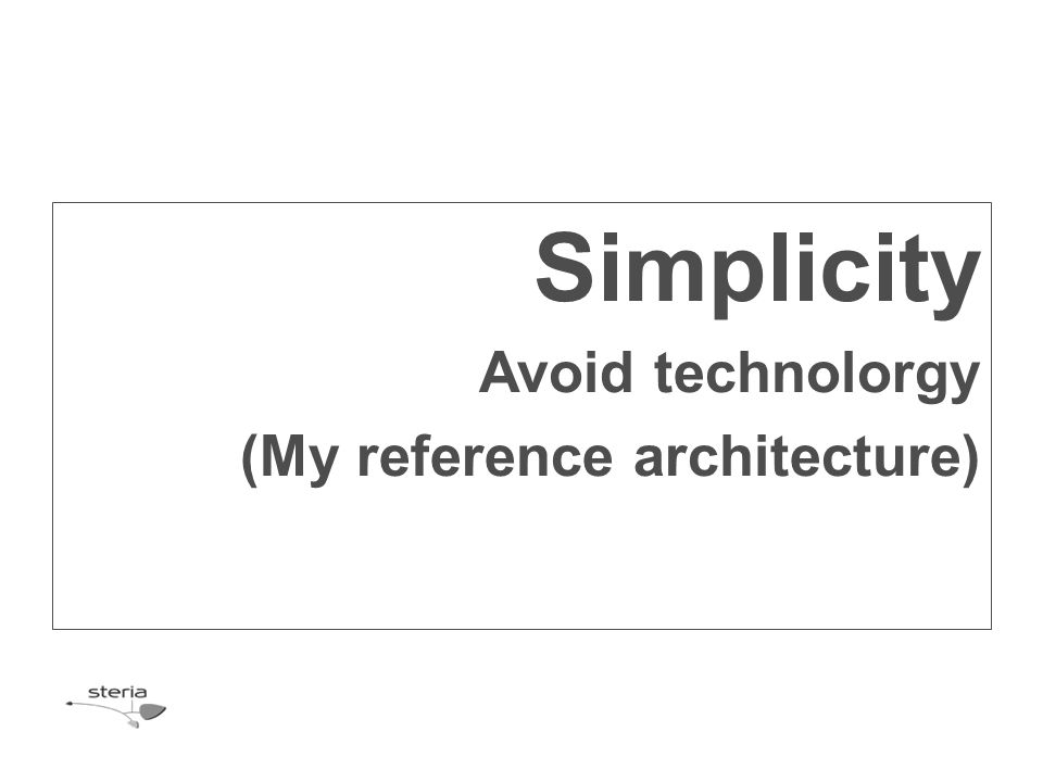 Avoid technolorgy (My reference architecture)