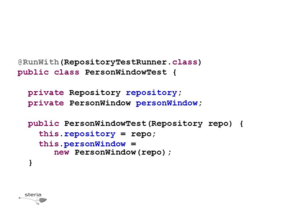 @RunWith(RepositoryTestRunner.class) public class PersonWindowTest { private Repository repository; private PersonWindow personWindow; public PersonWindowTest(Repository repo) { this.repository = repo; this.personWindow = new PersonWindow(repo); }