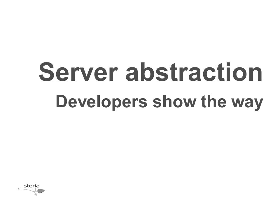Server abstraction Developers show the way