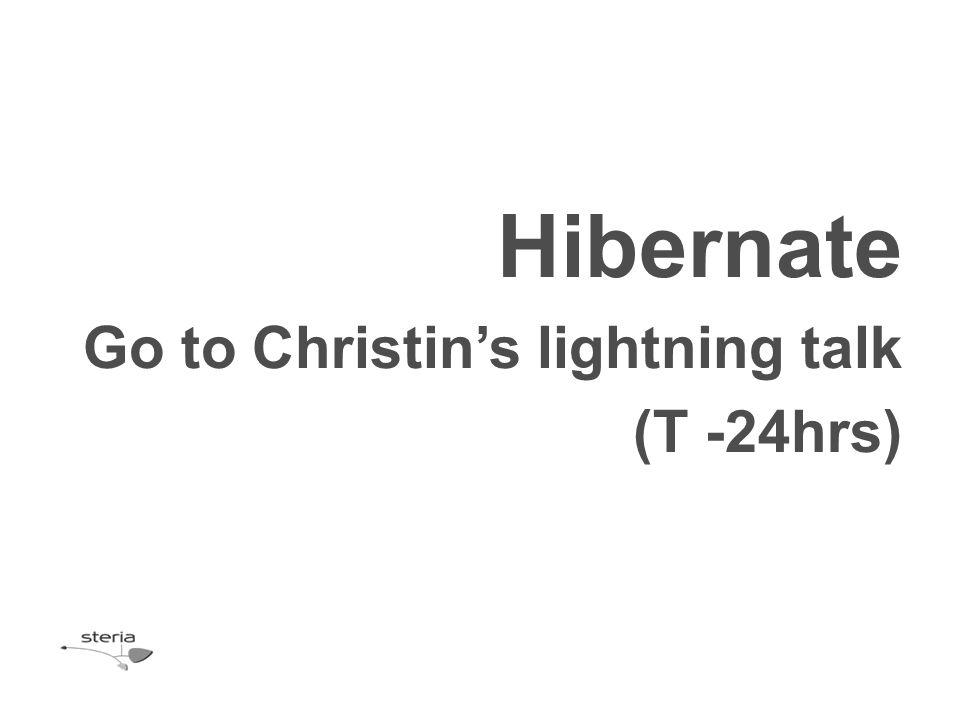 Hibernate Go to Christin's lightning talk (T -24hrs)