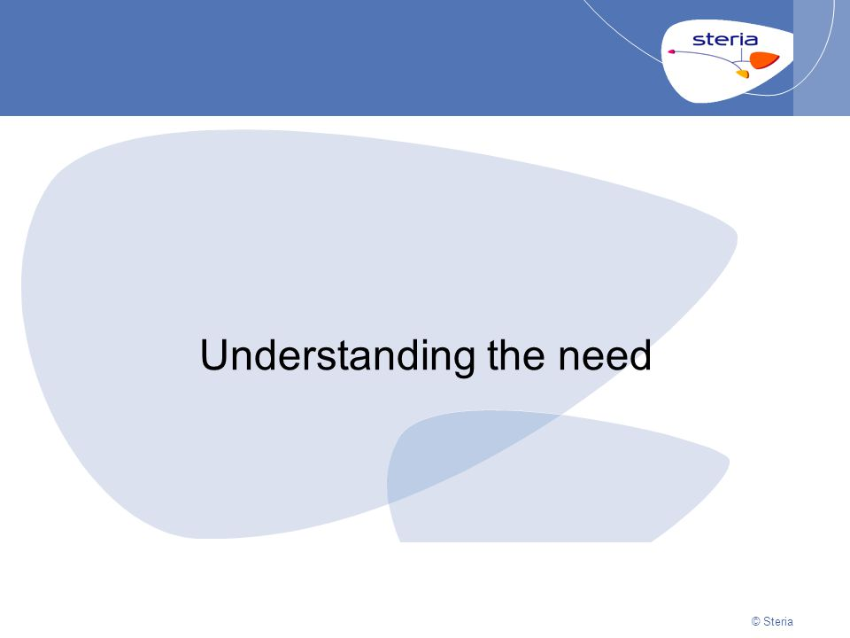 © Steria | 22/10/2014Presentation titlep10 © Steria Understanding the need