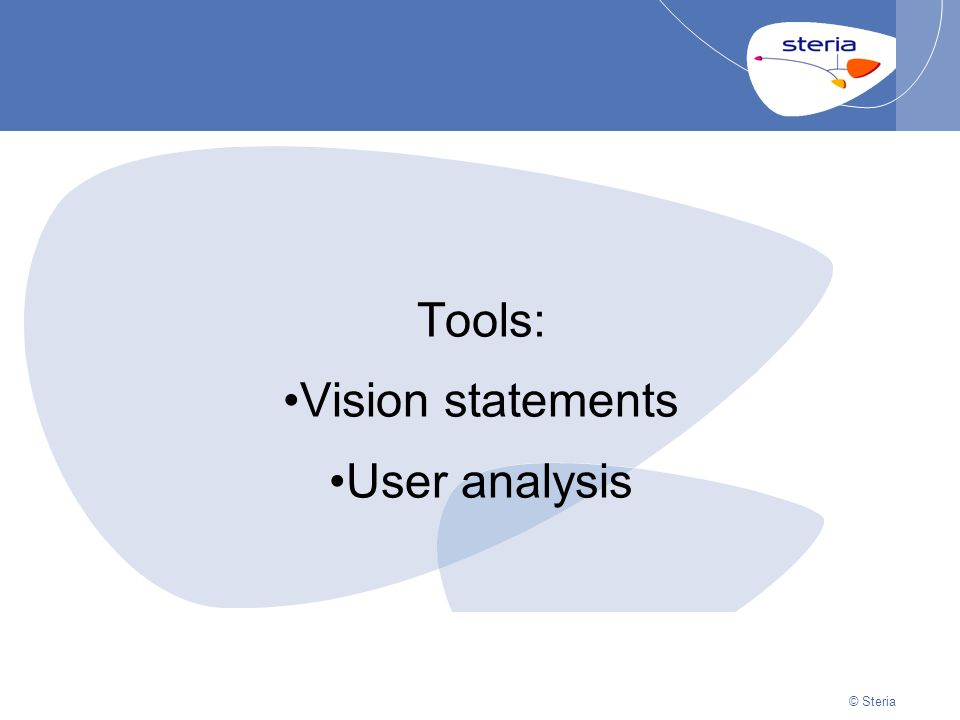 © Steria | 22/10/2014Presentation titlep11 © Steria Tools: Vision statements User analysis