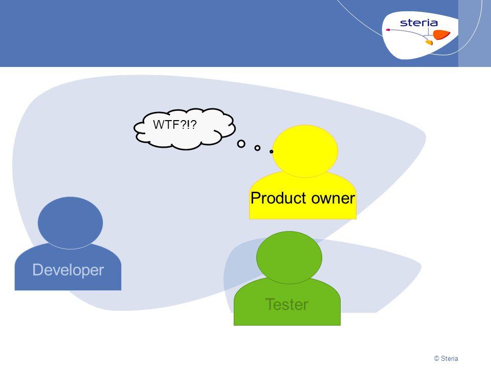 © Steria | 22/10/2014Presentation titlep41 © Steria Developer Product owner Tester WTF?!?