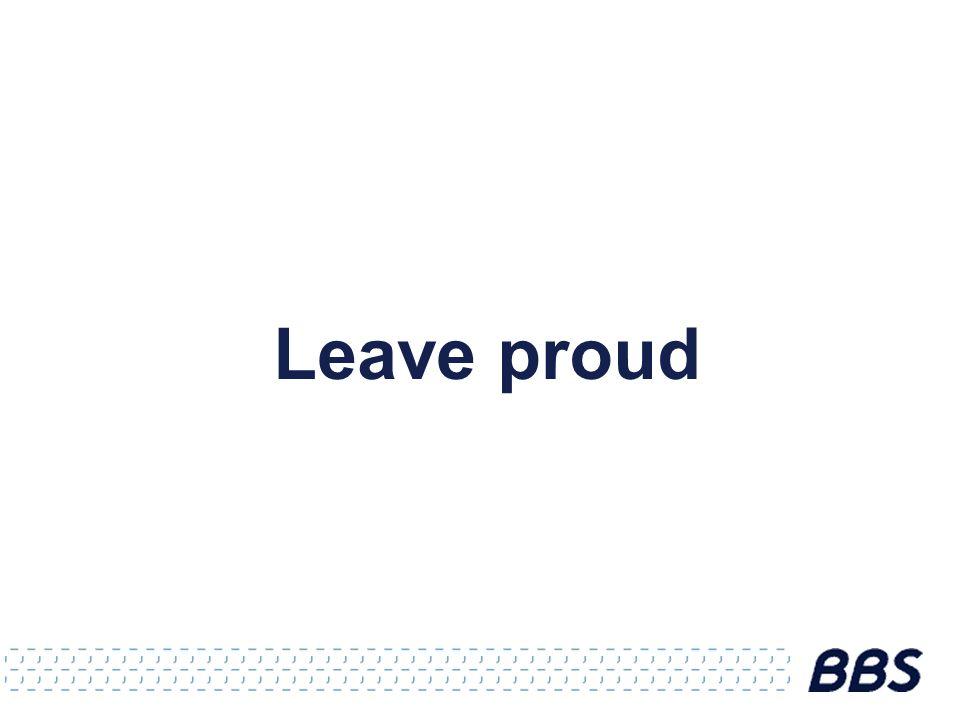 Leave proud