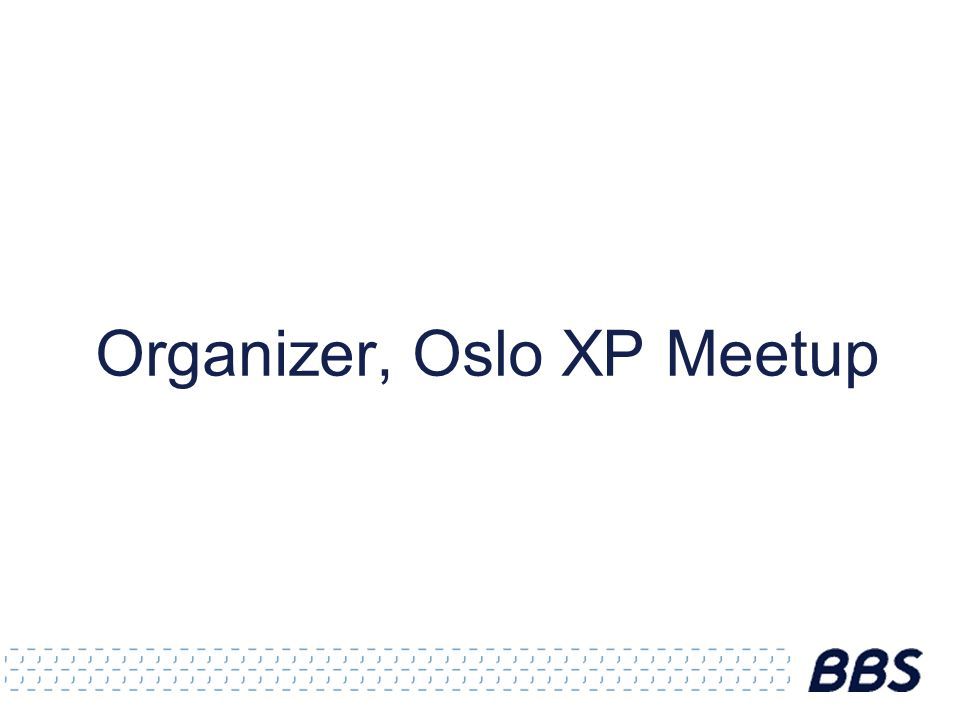 Organizer, Oslo XP Meetup