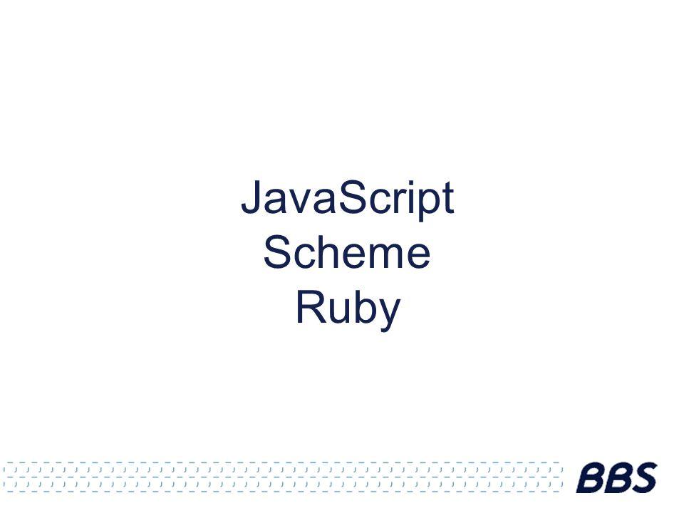 JavaScript Scheme Ruby