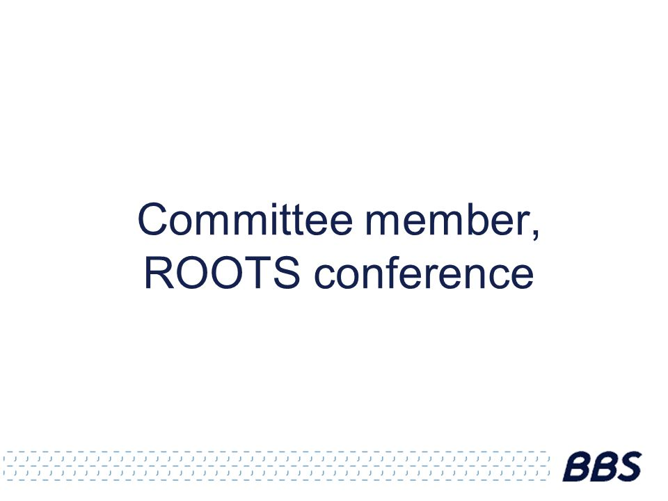 Committee member, ROOTS conference