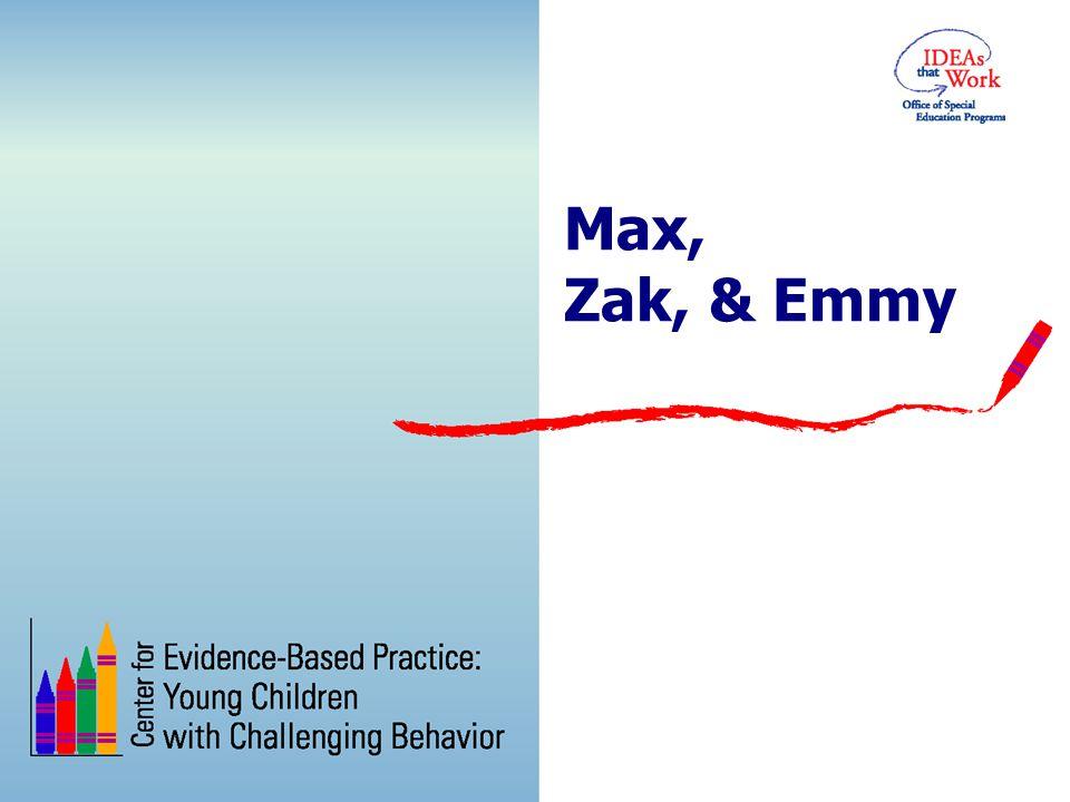 Max, Zak, & Emmy