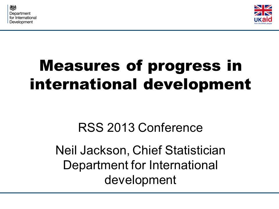 Measures of progress in international development From GDP to sustainable development indicators The Millennium Development Goals Lessons for the Post-2015 development agenda