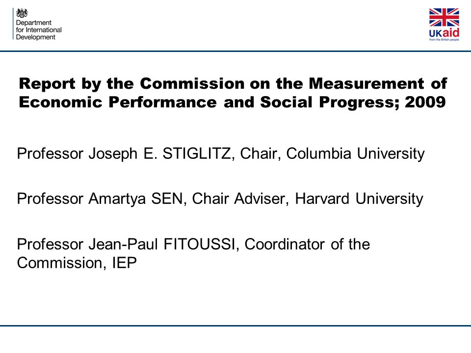 Report by the Commission on the Measurement of Economic Performance and Social Progress; 2009 Professor Joseph E.
