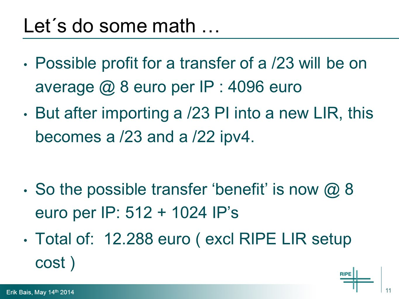 Erik Bais, May 14 th 2014 Let´s look at that alternative … Currently it is allowed for an PI resource holder, to register as a LIR and convert PI to PA.