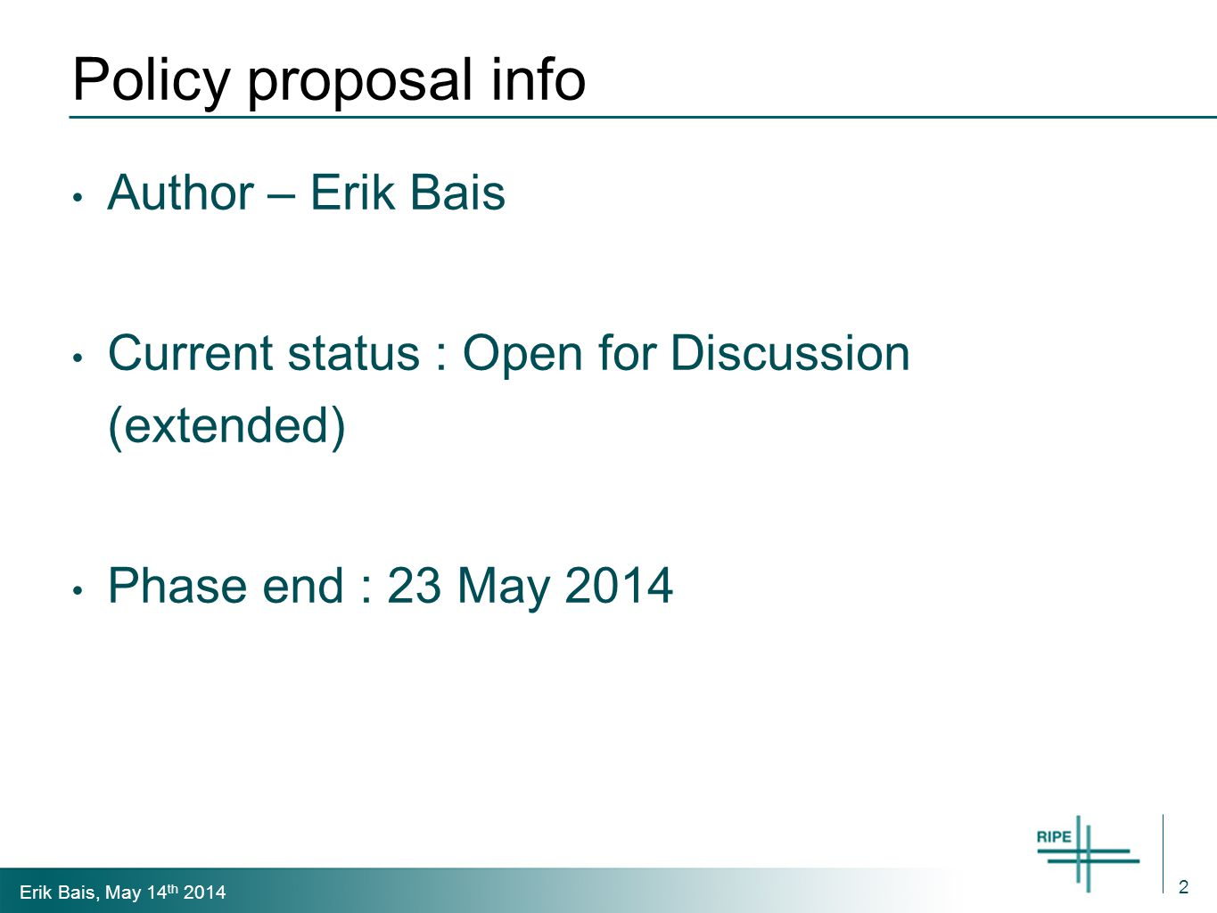 Erik Bais, May 14 th 2014 PP - 2014-02 Allow IPv4 PI transfer Presenter : Erik Bais – ebais @a2b-internet.com