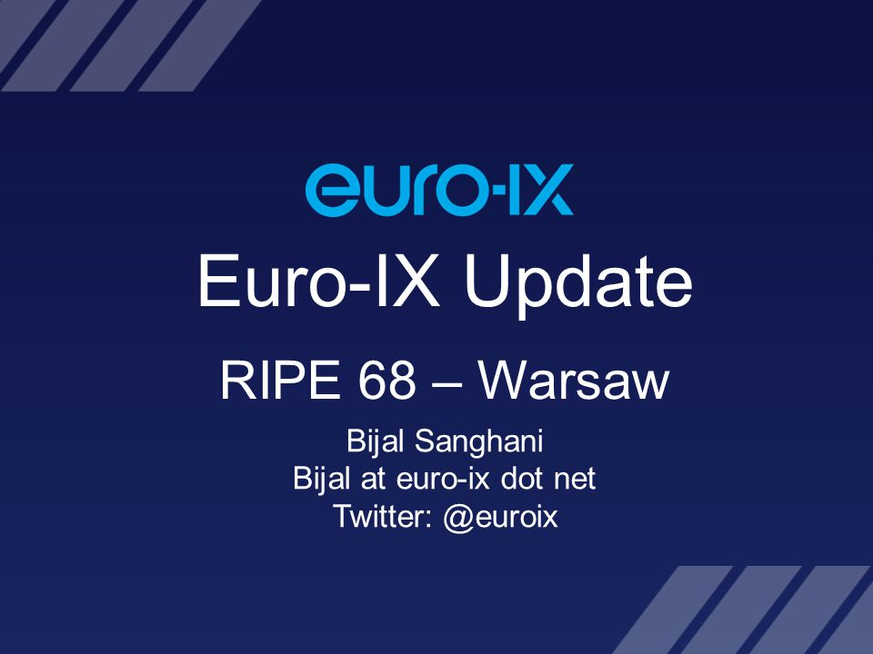 RIPE 68 – Warsaw, Poland – 15/05/14 Euro-IX, An Association of Internet Exchanges Euro-IX is an association of Internet Exchanges Points, promoting an open interchange of ideas and experiences, gained to mutual advantage of the membership, by offering fora, meetings, mailing lists and on-line resources.