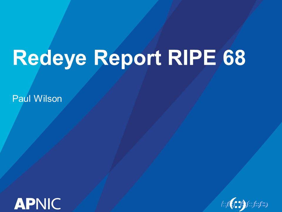 Redeye Report RIPE 68 Paul Wilson