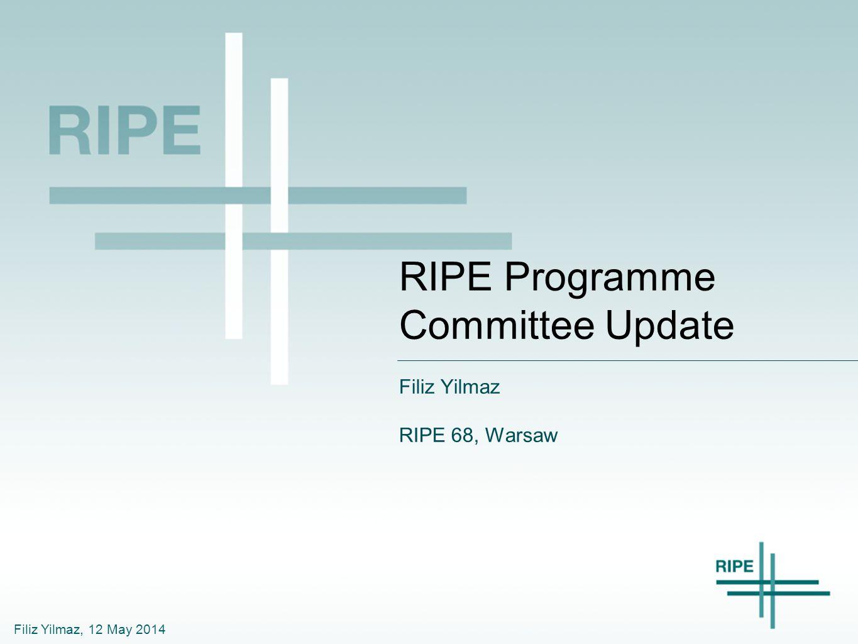 Filiz Yilmaz, 12 May 2014 RIPE Programme Committee Update Filiz Yilmaz RIPE 68, Warsaw
