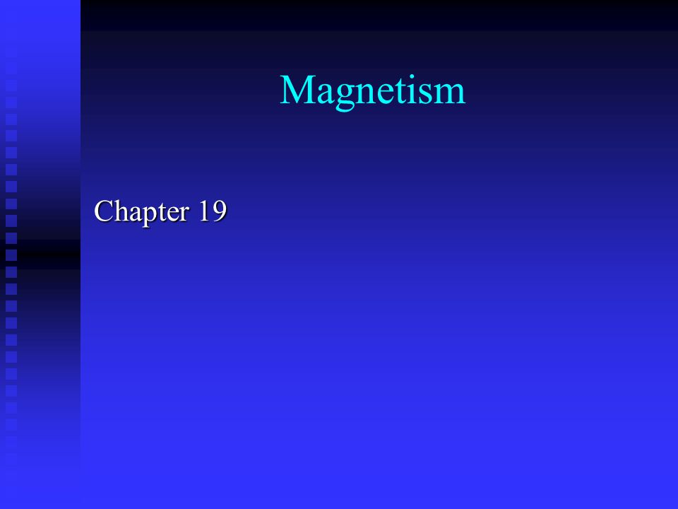 Magnetism Chapter 19