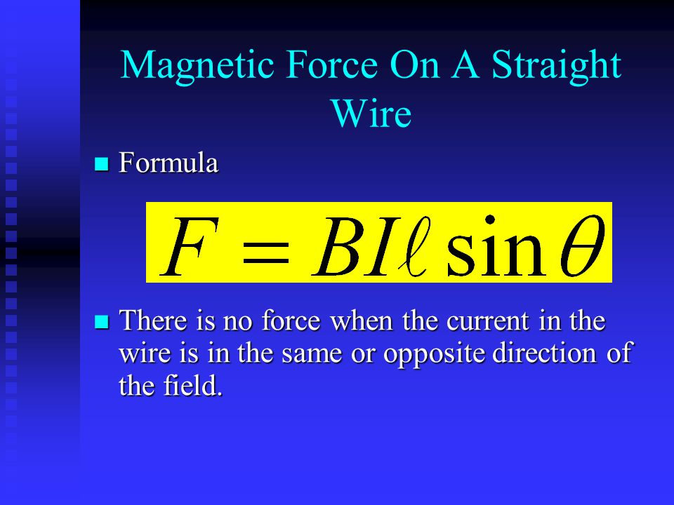 Magnetic Force On A Straight Wire Formula Formula There is no force when the current in the wire is in the same or opposite direction of the field. Th